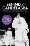 Behind the Candelabra - The Outrageous True Story of Life with Liberace