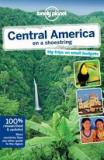 Lonely Planet - Central America on a Shoestring - Big Trips on Small Budgets