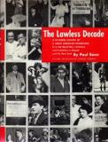 The Lawless Decade - A Pictorial History of a Great American Transition - From the World War I Armistice and Prohibition to Repeal and the New Deal
