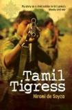 Tamil Tigress - My Story as a Child Soldier in Sri Lanka's Bloody Civil War