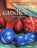 Candles for the Home - Inspirational Ideas for Displaying, Using and Making Candles