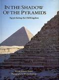 In the Shadow of the Pyramids - Egypt During the Old Kingdom
