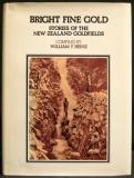 Bright Fine Gold: Stories of the New Zealand Goldfields