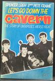 Let's go down the Cavern: The Story of Liverpool's Merseybeat