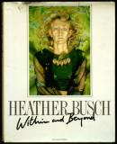 Within and Beyond - The Paintings of Heather Busch