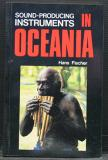 Sound-Producing Instruments in Oceania - Construction and Playing Technique - Distribution and Function