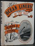 """The White Star Liners Triple Screw Atlantic Liners Olympic & Titanic - Ocean Liners of the Past - #1 in a Series of Reprints from """"The Shipbuilder"""""""