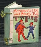 Scrappety Hop and Pearly Top