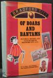 Of Boars and Bantams - Pictorial History and Club Record - Bradford City