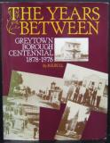 The Years Between - Greytown Borough Centennial 1878-1978 - Signed Copy