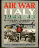 Air War Italy 1944-1945 - The Axis Air Forces from the Liberation of Rome to the Surrender