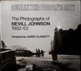 Dublin: The People's City - the Photographs of Nevill Johnson 1952-53
