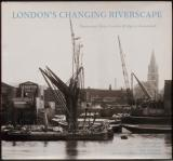 London's Changing Riverscape: Panoramas from London Bridge to Greenwich