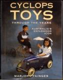 Cyclops Toys Through The Years - Australia's Childhood Icon