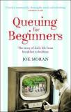 Queuing for Beginners - The Story of Daily Life From Breakfast to Bedtime