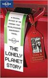 The Lonely Planet Story - A Personal Account of the Company That Revolutionised Independent Travel