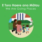 E Toro Haere ana Matau - We Are Going Places