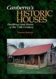 Canberra's Historic Houses - Dwellings and Ruins of the 19th Century