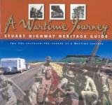 A Wartime Journey - Stuart Highway Heritage Guide