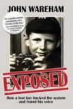 Exposed - How a Lost Boy Bucked the System and Found His Voice