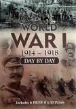 World War I: 1914-1918 Day by Day