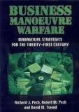 Business Manoeuvre Warfare: Managerial Strategies for the Twenty-First Century