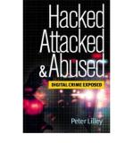Hacked, Attacked and Abused - Digital Crime Exposed