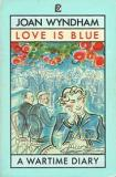 Love is Blue: A Wartime Diary