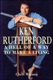 Ken Rutherford - A Hell of a Way to Make a Living