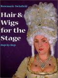 Hair & Wigs for the Stage: Step by Step