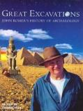 Great Excavations - John Romer's History of Archaeology