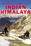 Trekking and Climbing in the Indian Himalaya - 25 Treks into the Mighty Himalaya