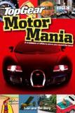 Top Gear: Motor Mania - A Truckload of Trivia to Drive You Round the Bend