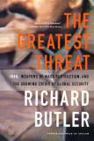 The Greatest Threat: Iraq, Weapons of Mass Destruction, and the Crisis of Global Security