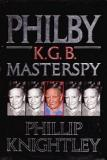 Philby: The Life and Views of the K.G.B. Masterspy