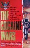 The Cocaine Wars - Murder, Money, Corruption and teh World's Most Valuable Commodity