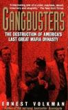 Gangbusters - The Destruction of America's Last Great Mafia Dynasty