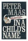 In a Child's Name : The Legacy of a Mother's Murder