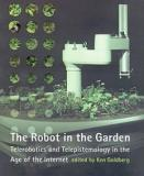 The Robot in the Garden - Telerobotics and Telepistemology in the Age of the Internet