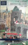 The Later Medieval City - A History of Urban Society in Europe