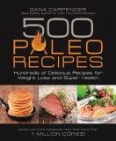 500 Paleo Recipes - Hundreds of Delicious Recipes for Weight Loss and Super Health