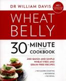 Wheat Belly 30-Minute (Or Less!) Cookbook - 200 Quick and Simple Wheat-Free and Grain-Free Recipes
