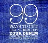 99 Ways to Cut, Sew and Deck Out Your Denim