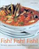 Fish! Fish! Fish! Simply Delicious New Zealand Seafood