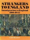 Strangers to England - Immigration to England 1100-1945