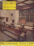 Stuart 1603 - 1714: The Connoisseur Period Guides