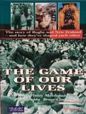 The Game of Our Lives: The Story of Rugby and New Zealand - And How They've Shaped Each Other