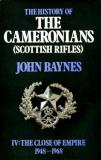 The History of the Cameronians (Scottish Rifles) IV: The Close of Empire, 1948-1968