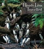 Roads Less Travelled - Twenty Years of Exploration with New Zealand Geographic