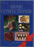 The Complete Home Confectioner